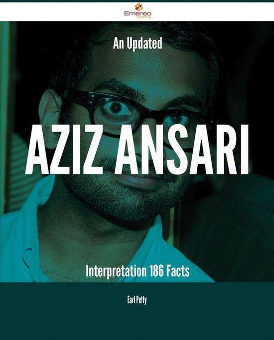 An Updated Aziz Ansari Interpretation - 186 Facts