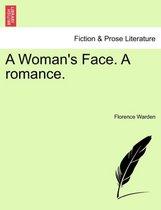 A Woman's Face. a Romance. Vol. I