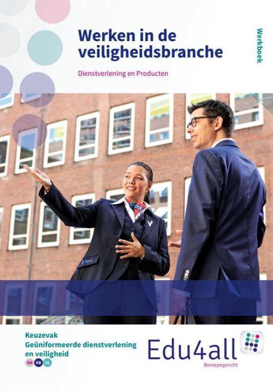 Edu4all ZW - Werken in de veiligheidsbranche keuzevak beveiliging en veiligheid Werkboek - Ruben Rump  
