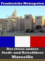 Marseille - Der etwas andere Stadt- und Reiseführer - Mit Reise - Wörterbuch Deutsch-Französisch