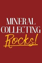 Mineral Collecting Rocks!