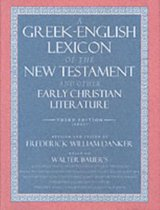 Boek cover A Greek-English Lexicon of the New Testament and Other Early Christian Literature van Walter Bauer