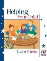 Helping Your Child Learn Science