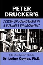 Peter Drucker's System of Management in a Business Environment