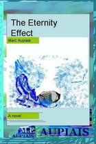 The Eternity Effect [the Original Unabridged, Unedited Version] (the Adventures in Farnar and Other Lands)