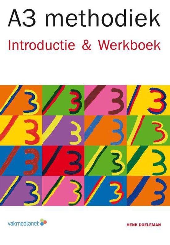 A3 methodiek - Introductie & Werkboek - Henk J. Doeleman | Readingchampions.org.uk