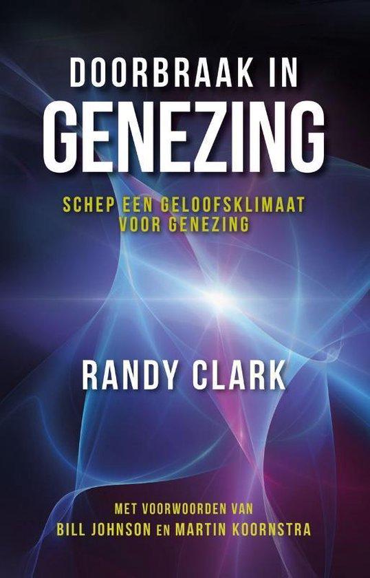 Doorbraak in genezing - Randy Clark | Readingchampions.org.uk