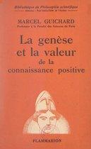 La genèse et la valeur de la connaissance positive