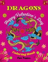 DRAGONS Happy Valentine's Day Coloring Book For Teens