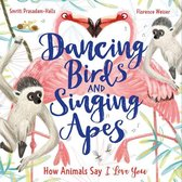 Dancing Birds and Singing Apes