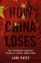 Boek cover How China Loses van Luke Patey