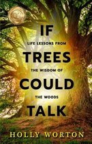 If Trees Could Talk: