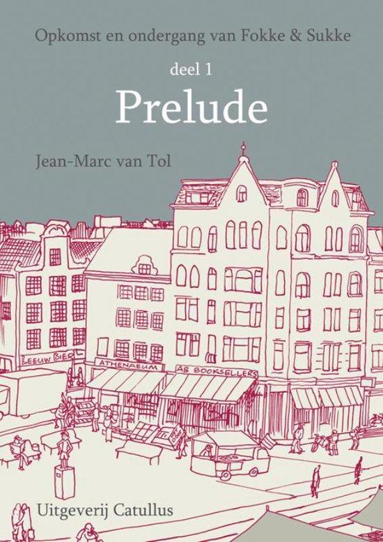 Fokke & Sukke - Opkomst en ondergang van Fokke & Sukke Deel 1 Prelude - Van Tol | Readingchampions.org.uk