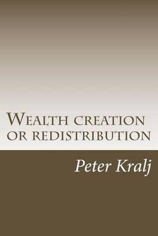 Wealth Creation or Redistribution