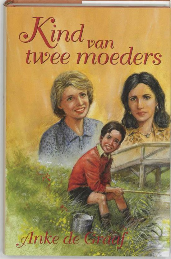 Kind Van Twee Moeders - Anke de Graaf |