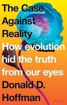 The Case Against Reality