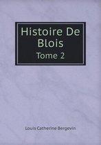 Histoire de Blois Tome 2