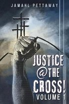 Justice @ the Cross!