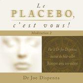 Le placebo, c'est vous - méditation 2