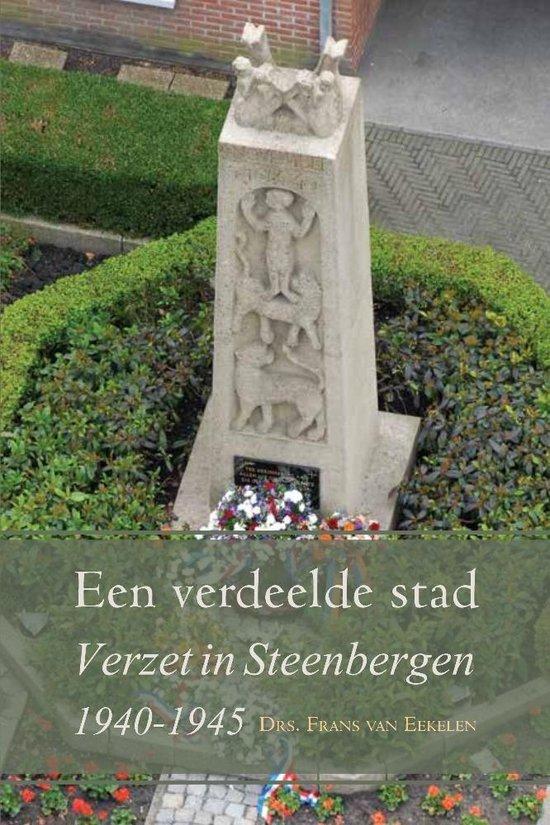 Een verdeelde stad ; verzet in steenbergen 1940 - 1945 - Frans van Eekelen | Fthsonline.com