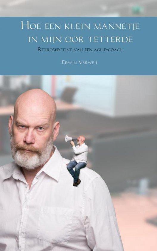 Hoe een klein mannetje in mijn oor tetterde - Erwin Verweij | Fthsonline.com