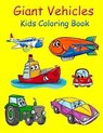 Giant Vehicles Kids Coloring Book
