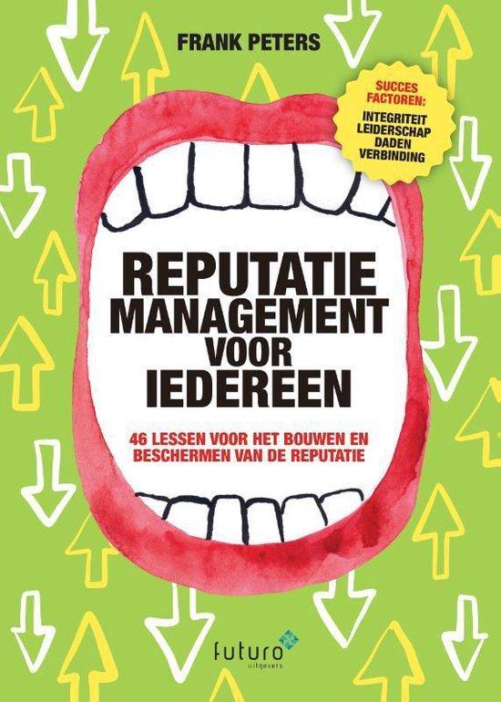 Boek cover Reputatiemanagement voor iedereen van Frank Peters (Paperback)