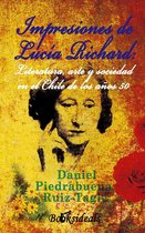 Impresiones de Lucia Richard; Literatura, arte y sociedad en el Chile de los años 50