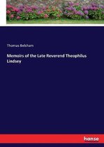 Memoirs of the Late Reverend Theophilus Lindsey