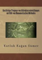 Kurzfristige Prognose Von Aktienkursentwicklungen Mit Hilfe Von konometrischen Methoden