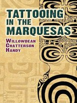 Boek cover Tattooing in the Marquesas van Willowdean Chatterson Handy