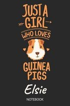Just A Girl Who Loves Guinea Pigs - Elsie - Notebook