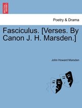 Fasciculus. [verses. by Canon J. H. Marsden.]