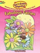 Let's Color Together -- Fabulous Fairies
