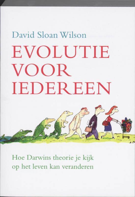 Evolutie Voor Iedereen - D.S. Wilson |