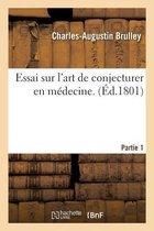 Essai sur l'art de conjecturer en medecine. Partie 1