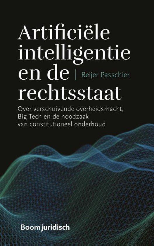 Boek cover Artificiële intelligentie en de rechtsstaat van Reijer Passchier (Paperback)