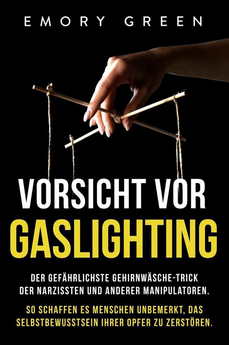 Opfer gaslighting 9 Techniken