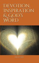 Devotion, Inspiration & God's Word