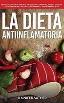 La Dieta Antiinflamatoria: Protéjase usted y su familia de enfermedades cardíacas, artritis, diabetes y alergias con recetas fáciles para sanar el sistema inmunologico