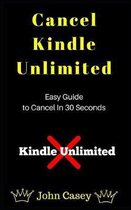 Cancel Kindle Unlimited: Easy Guide To Cancel in 30 Seconds
