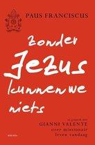 Zonder Jezus kunnen we niets