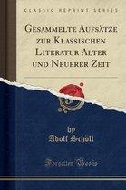 Boek cover Gesammelte Aufsatze Zur Klassischen Literatur Alter Und Neuerer Zeit (Classic Reprint) van Adolf Schöll