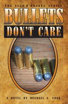 Bullets Don't Care