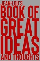 Jean-Lou's Book of Great Ideas and Thoughts