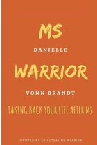 MS Warrior: Taking Back Your Life After MS: Taking Back Your Control in Life