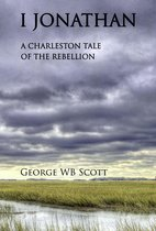 I Jonathan, A Charleston Tale of the Rebellion