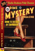 Dime Mystery Magazine - Drink to the Dea