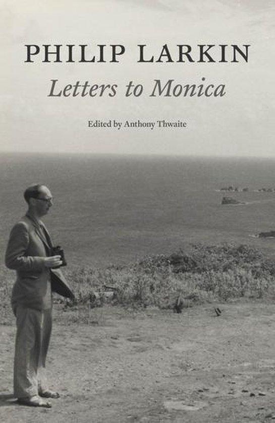 Boek cover Philip Larkin: Letters to Monica van Philip Larkin (Onbekend)