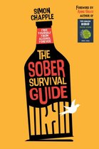 The Sober Survival Guide: How to Free Yourself from Alcohol Forever